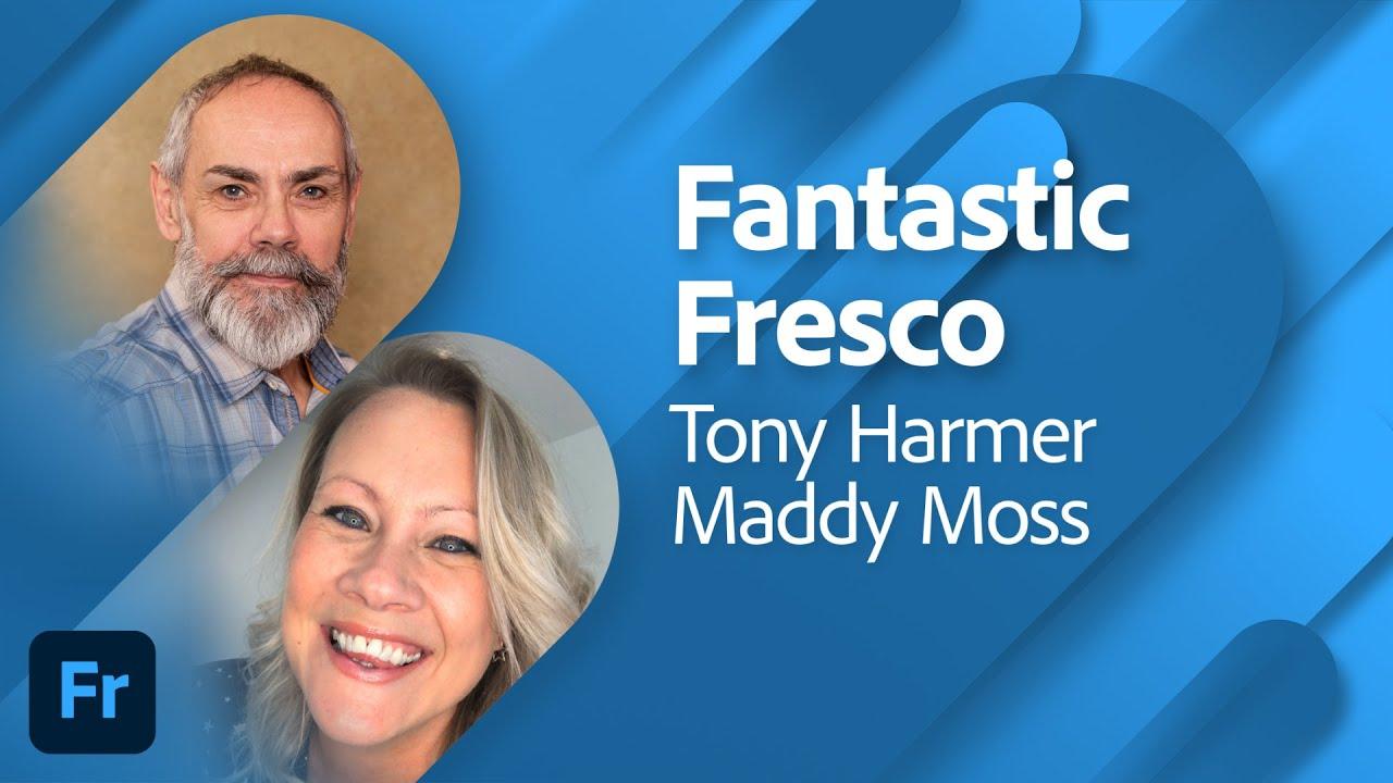 Fantastic Fresco with Tony Harmer and Maddy Moss | Adobe Live
