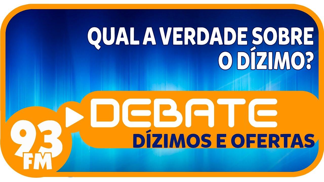 Dízimos e Ofertas - Qual a verdade sobre o dízimo? - Debate 93 - 22/09/2015