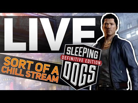 Sleeping Dogs: Definitive Edition [LIVE/PC] - A little bit of late night fun