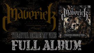 Maverick - The Motor Becomes My Voice (Full Album 2015 )