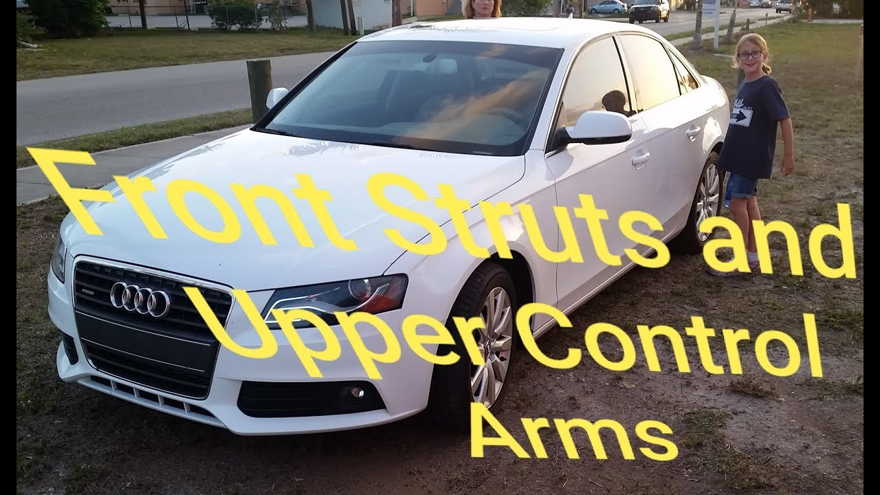 Front Struts And Upper Control Arm Replacement Audi A4 B8 2009 2010
