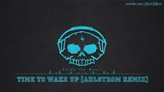 Time To Wake Up Ahlstrom Remix By Cacti 2010s Pop Music