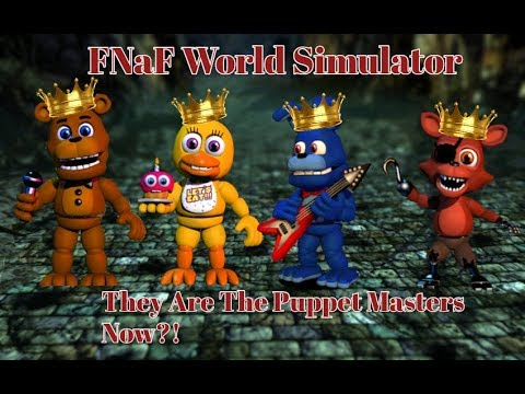 FNaF World Simulator They Are the Puppet Masters Now! New Release
