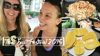 Fan-Girling Freelee | What I Ate/Did | Thai Fruit Festival 2015