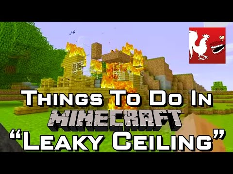Things to do in: Minecraft - Leaky Ceiling