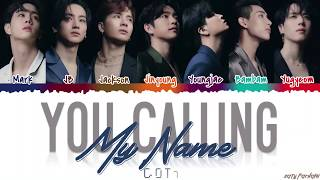GOT7 - 'YOU CALLING MY NAME' Lyrics [Color Coded_Han_Rom_Eng]