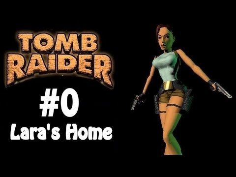 Tomb Raider I: Atlantean Scion - Lara's Home