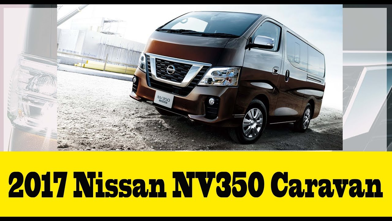 2018 nissan urvan nv350.  2018 the allnew 2017 nissan nv350 caravanurvan safety and innovation combine on 2018 nissan urvan nv350