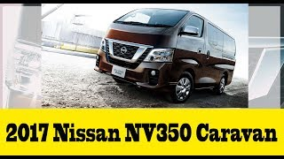 The all-new 2017 Nissan Nv350 Caravan/Urvan: Safety and innovation combine