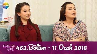 Gelin Evi 463.Bölüm | 11 Ocak 2018