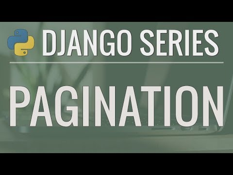 Python Django Tutorial: Full-Featured Web App Part 11 - Pagination