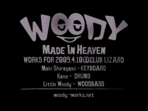 WOODY - MADE IN HEAVEN - [STUDIO WORKS FOR 2009.4.10]