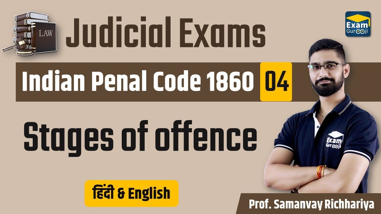 Judicial Exams  - Indian Penal Code 1860 - 04 Stages of offence | MPCJ, UPPCSJ, CGCJ, RCJ, ADPO, APO