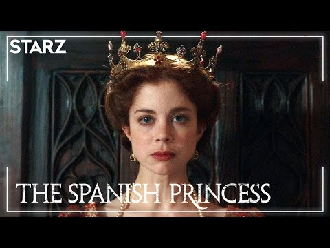 The Spanish Princess Part 2 | Official Trailer | STARZ