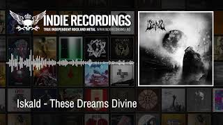 Watch Iskald These Dreams Divine video