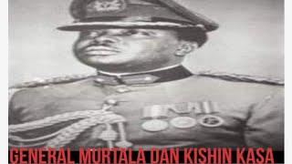 Tarihin General Murtala Dan Kishin Kasa Mazan Fama