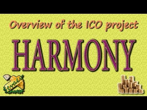 HARMONY / ICO Overview Of The Company.