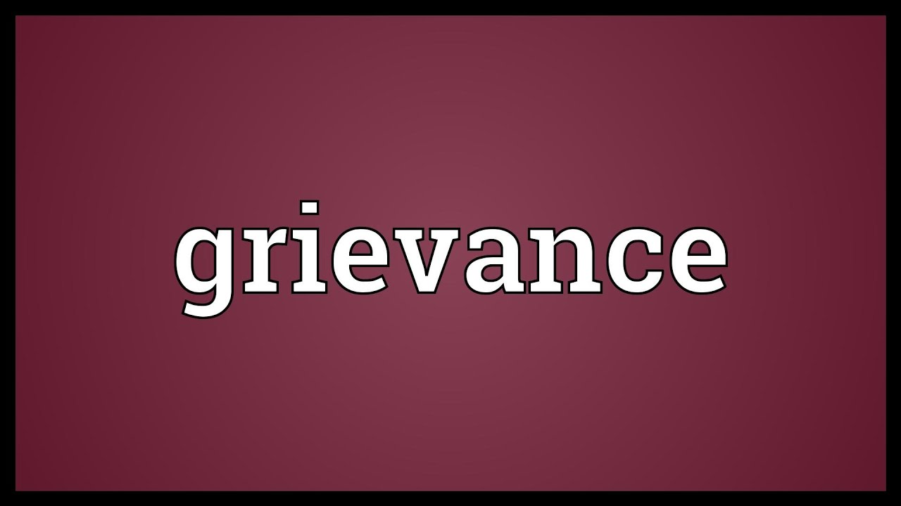 Grievance Meaning