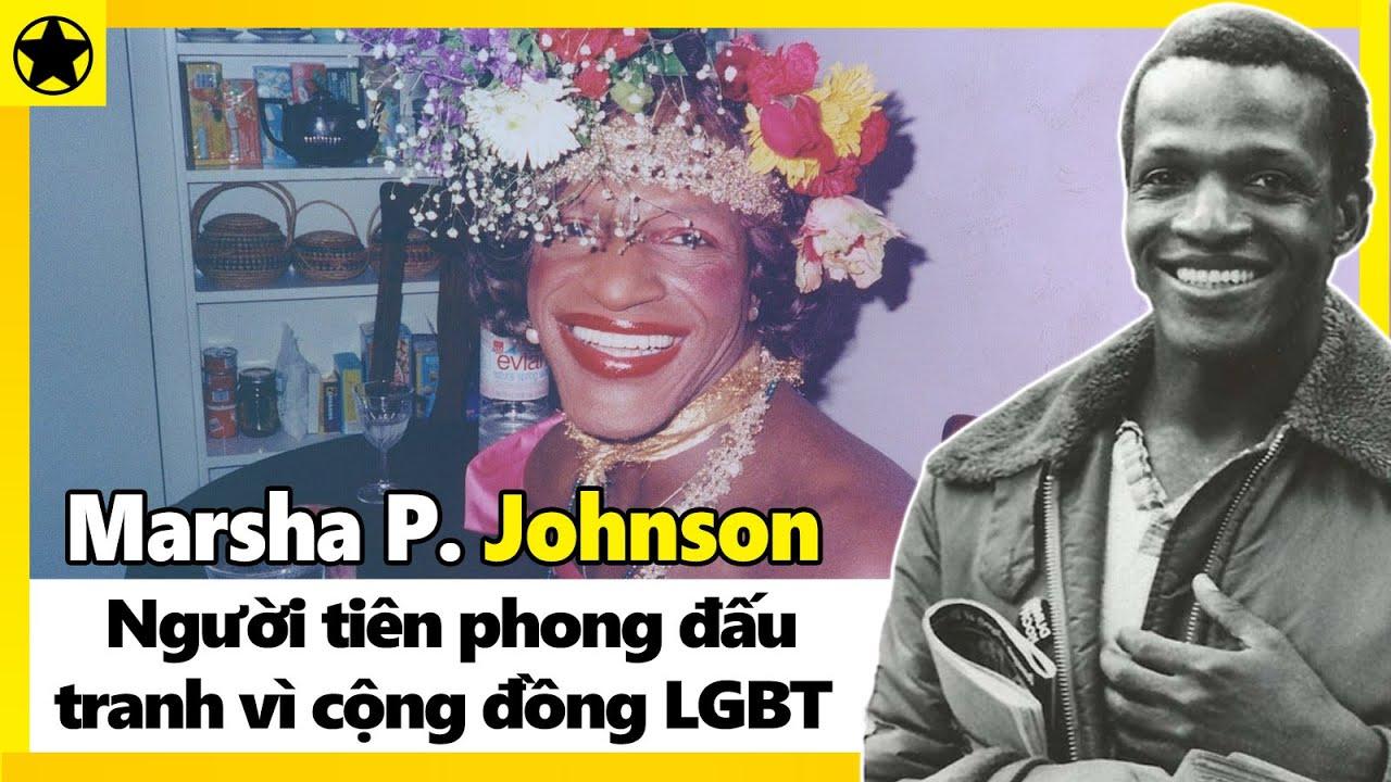 Marsha P. Johnson – Người Tiên Phong Đấu Tranh Vì Cộng Đồng LGBT