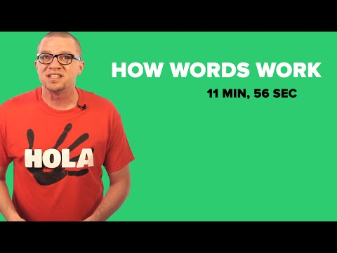 How Words Work (in Spanish or any language)