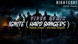 IGNITE - HARD BANGERS NEW • FARHAN XENGKE x MIFTAHUL HARYADI