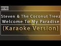 Download Steven & The Coconut Treez - Welcome To My Paradise (Karaoke Version + Lyrics) No Vocal #sunziq MP3 song and Music Video