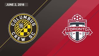 Match Highlights: Toronto FC at Columbus Crew SC - June 2, 2018