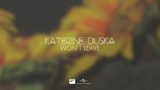 Download Won't Leave - Katerine Duska | Official Audio Release (Lyrics) MP3 song and Music Video