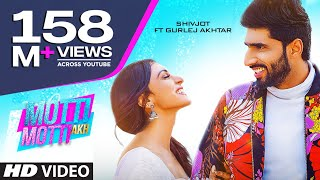 motti-motti-akh-full-song-shivjot-ft-gurlej-akhtar-latest-punjabi-songs-2020
