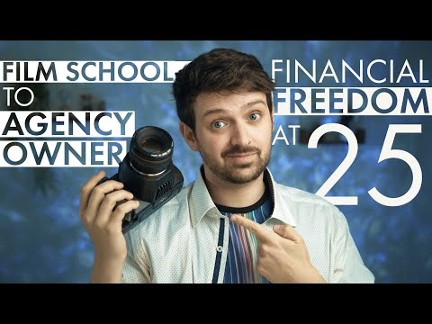 How To Achieve Financial Freedom at Age 25   Film School to Agency Owner