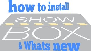 How to install showbox on android 2017 & whats new