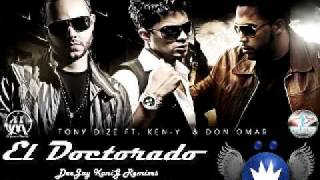 Tony dize ft ken-y y don omar - el doctorado remix deejay konig.