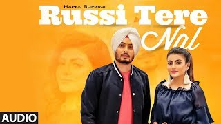 Russi Tere Nal (Full Audio Song) Hapee Boparai | Kabal Saroopwali | Jassi X | Latest Punjabi Songs