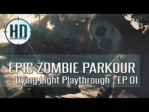 EPIC ZOMBIE PARKOUR GAME! - Dying Light Playthrough & Commentary [60FPS] - Part 1