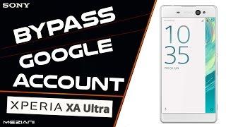 Bypass Google Account SONY XPERIA XA ULTRA Remove FRP