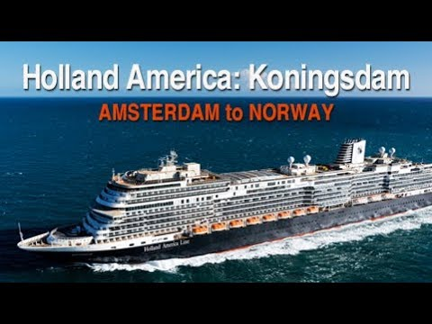 CRUISE Amsterdam to Norway aboard Koningsdam, Holland America