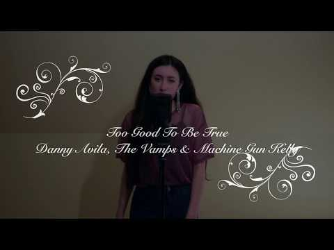 Too Good To Be True by Danny Avila, The Vamps ft. Machine Gun Kelly - Pearl Divine Cover