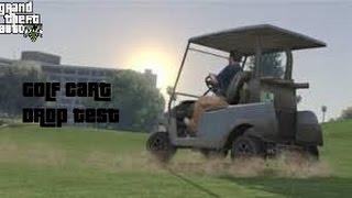 Gta 5 Golf Cart Drop Test