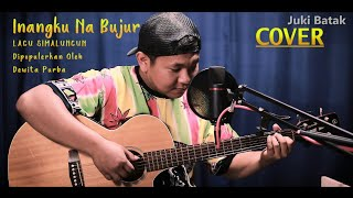 Inangku Nabujur - Dewita Purba (Live Akustik Cover Juki Batak)