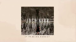Josh Kerr - If I'm Being Honest (Official Audio)