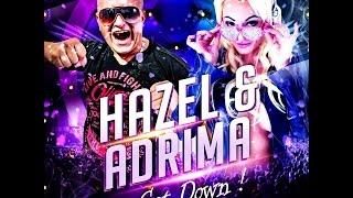 Hazel & Adrima - Get Down (Official Video) YouTube Videos