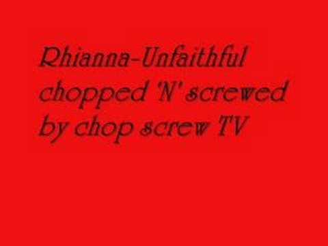 Unfaithful Chopped N screwed