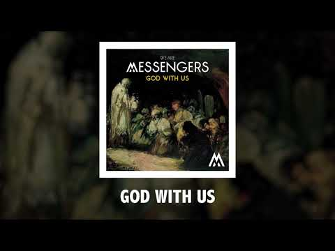 We Are Messengers - God With Us - Official Audio