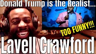 Lavell Crawford | Donald Trump is the Realist Black President | E Dewz Reacts