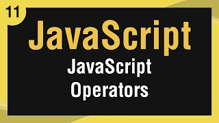 [ Learn JavaScript In Arabic ] #11 JavaScript Operators