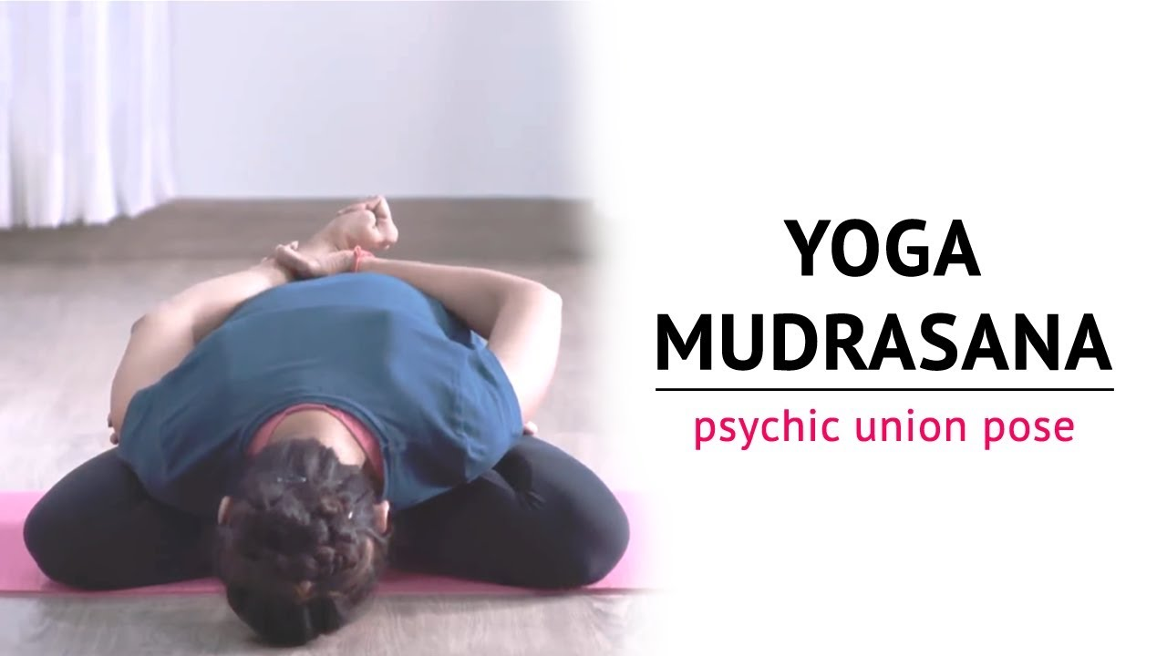 Yoga Mudrasana The Psychic Union Pose Benefits Yogic Fitness Youtube