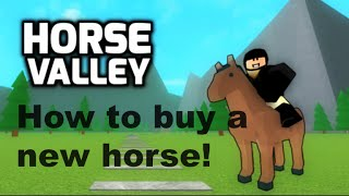 ROBLOX - Horse Valley BETA - How to buy a new horse!