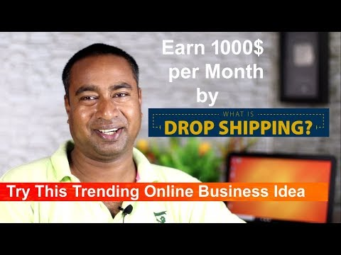 Earn by Online Dropshipment ? Different Ways of dropshipping ideas in 2018