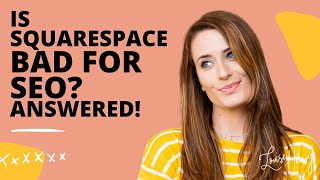 Is Squarespace Bad for SEO? Answered!