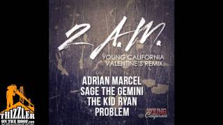 Adrian Marcel ft. Sage The Gemini, Kid Ryan, Problem - 2AM [YC Valentines Day Remix] [Thizzler.com]